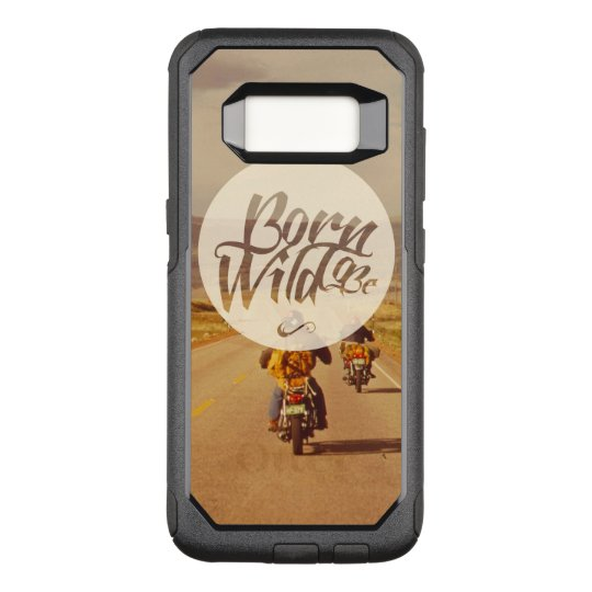 Born to be wild OtterBox commuter samsung galaxy s8 case