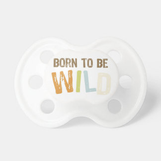 Born to be WILD pacifier