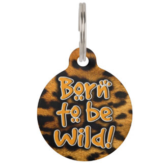 Born To Be Wild Pet ID Tag