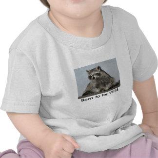 Born to be Wild Raccoon Shirt