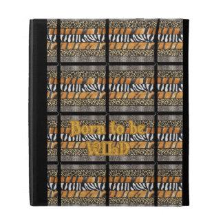 Born to be Wild Safari Animal Print iPad Folio Covers