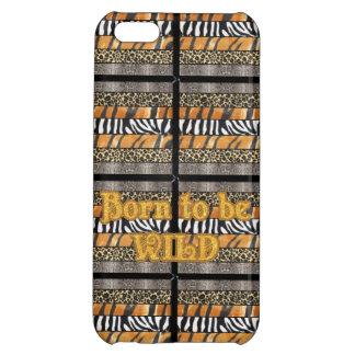 Born to be Wild Safari Animal Print iPhone 5C Cases