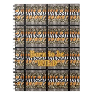 Born to be Wild Safari Animal Print Spiral Note Books