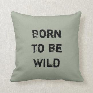 Born to be Wild. Throw Cushion