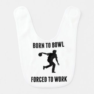 Born To Bowl Forced To Work Bib