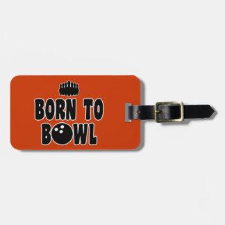 Born To Bowl Luggage Tag
