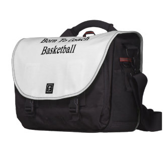 Born To Coach Basketball Bags For Laptop