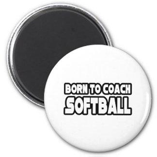 Born To Coach Softball Fridge Magnets