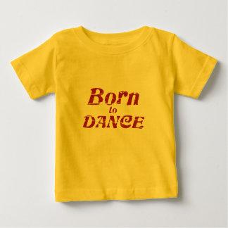 Born to Dance Baby T-Shirt