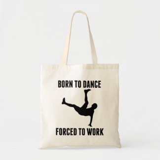 Born To Dance Forced To Work Canvas Bag