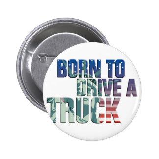 born to drive a truck usa flag trucker button