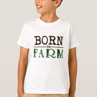 Born to Farm T-Shirt