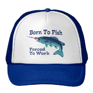 Born To Fish Forced To Work Cap