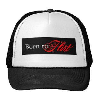Born to Flirt Hats