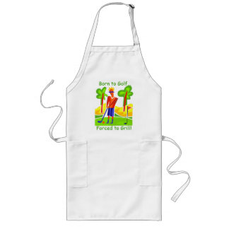 Born to Golf...Forced to Grill! Long Apron