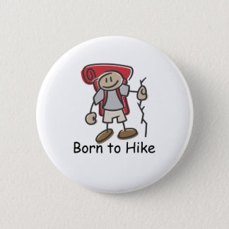 Born to Hike gifts. 6 Cm Round Badge
