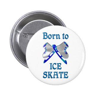 Born to Ice Skate 6 Cm Round Badge