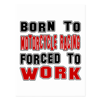 Born to Motorcycle Racing forced to work Postcard