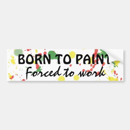Born To Paint Bumper Sticker
