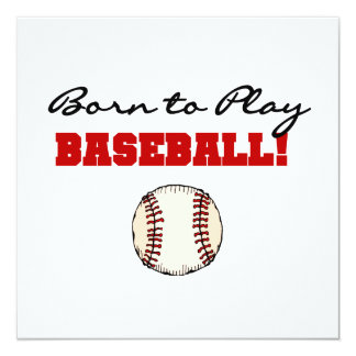 Born to Play Baseball T-shirts and Gifts 13 Cm X 13 Cm Square Invitation Card