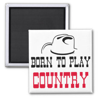 Born to play country magnet