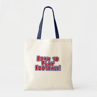 Born to Play Football Tote Bags
