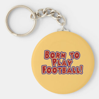 Born to Play Football Tshirts and Gifts Basic Round Button Key Ring