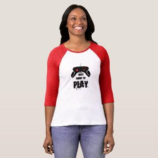 Born to Play, Women's 3/4 Sleeve Raglan T-Shirt