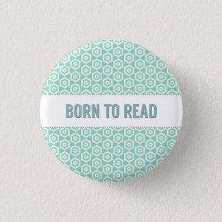 Born to read button, on aqua 3 cm round badge