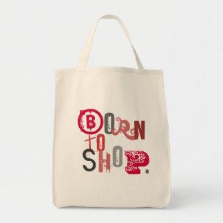 born to shop bag