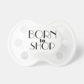 Born to Shop pacifier