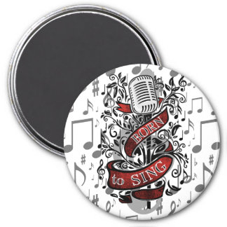 Born To Sing Gifts for the home Magnet