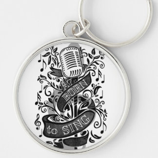 Born To Sing Gifts Silver-Colored Round Key Ring