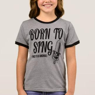 Born to Sing Ringer T-Shirt