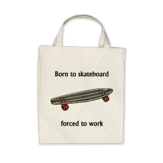 Born To Skateboard Forced To Work Tote Bag