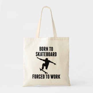Born To Skateboard Forced To Work Canvas Bag