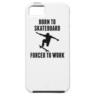Born To Skateboard Forced To Work iPhone 5 Cover