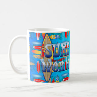 Born To Surf Forced To Work Coffee Mug