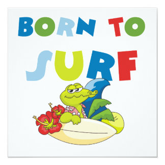 Born to Surf T-shirts and Gifts 13 Cm X 13 Cm Square Invitation Card