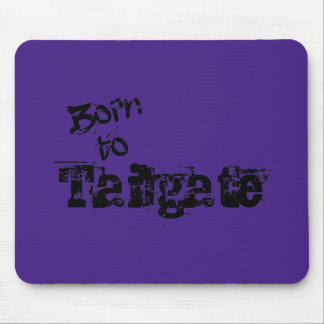 Born to Tailgate in Any Team Colors Mouse Pad