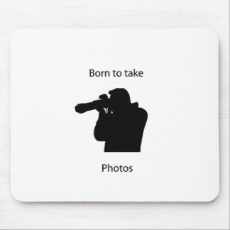 Born to take photos mouse pad