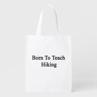 Born To Teach Hiking Reusable Grocery Bags
