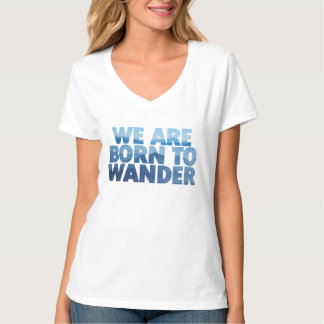 BORN TO WANDER T-Shirt