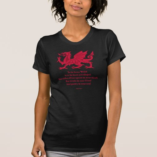 Born Welsh Poem with Dragon Tee Shirts