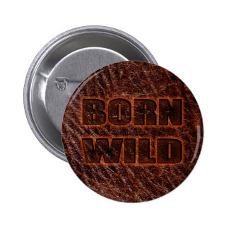 Born wild genuine leather 6 cm round badge
