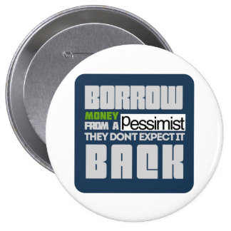 Borrow from a Pessimist Pins