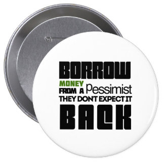 Borrow from a Pessimist Buttons