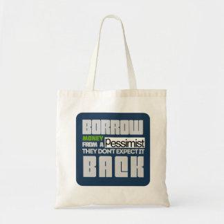 Borrow from a Pessimist Tote Bag