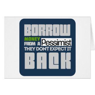 Borrow from a Pessimist Card