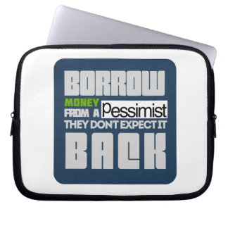 Borrow from a Pessimist Laptop Computer Sleeves